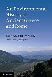 An Environmental History of Ancient Greece and Rome (Key Themes in Ancient History (Paperback)) by Lukas Thommen (2012-03-08)