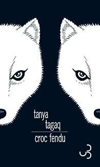 Croc fendu par Tanya Tagaq