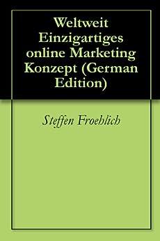 Weltweit Einzigartiges online Marketing Konzept
