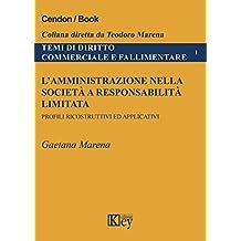 L'amministrazione nella società a responsabilità limitata: Profili ricostruttivi ed applicativi (TEMI DI DIRITTO COMMERCIALE E FALLIMENTARE Vol. 1) (Italian Edition)