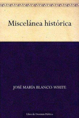 Miscelánea histórica por José María Blanco-White