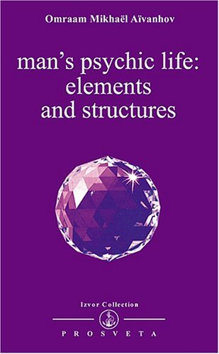 Man's Psychic Life: Elements and Structures par Mikhael Aivanhov Omraam