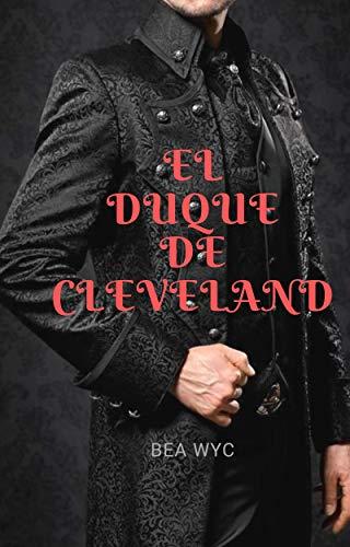 El Duque de Cleveland de Bea Wyc