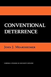 Conventional Deterrence (Cornell Studies in Security Affairs) by John J. Mearsheimer (1985-08-21)