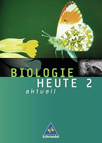 Biologie heute aktuell - Allgemeine Ausgabe 2003 für die Realschule und Gesamtschule: Schülerband 2