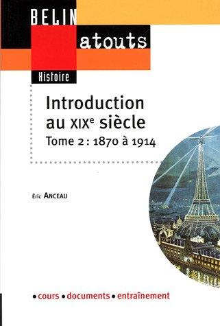 Introduction au XIXe siècle : Tome 2, 1871-1914