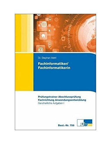 Fachinformatiker/-in (Anwendungsentwicklung), Prüfungstrainer Abschlussprüfung - Ganzheitliche Aufgabe I