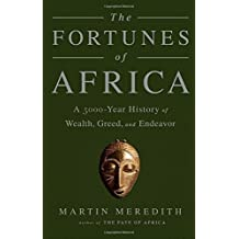 The Fortunes of Africa: A 5000-Year History of Wealth, Greed, and Endeavor by Martin Meredith (2016-03-22)
