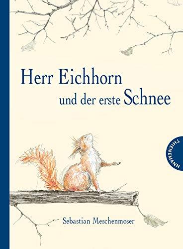 Herr Eichhorn und der erste Schnee -