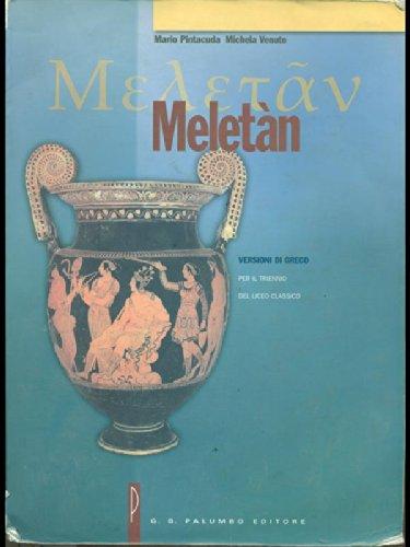 Meletan. Versioni di greco per il triennio del liceo classico