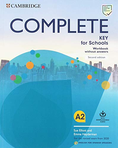 Complete Key for Schools for Spanish Speakers Workbook without answers with Downloadable Audio 2nd Edition