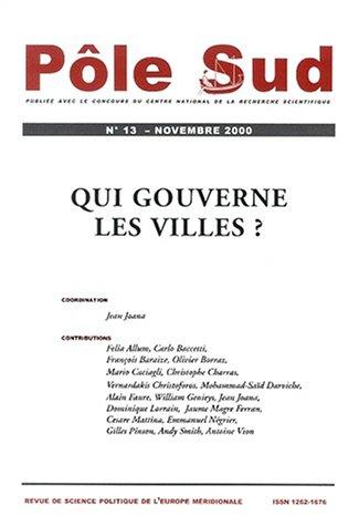 Pôle Sud N° 13 Novembre 2000 : Qui gouverne les villes ? par Jean Joana
