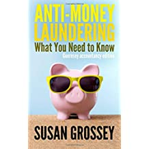 Anti-Money Laundering: What You Need to Know (Guernsey accountancy edition): A concise guide to anti-money laundering and countering the financing of ... working in the Guernsey accountancy sector