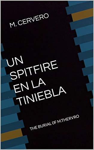 UN SPITFIRE EN LA TINIEBLA: THE BURIAL 0F M.THERVRO por MIGUEL CERVERO