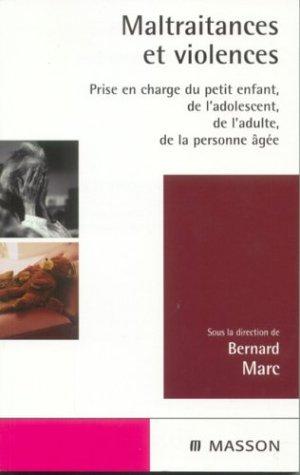 Maltraitances et violences par Bernard Marc