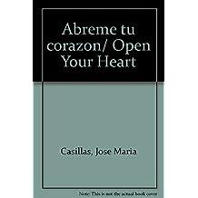 Abreme tu corazon/ Open Your Heart
