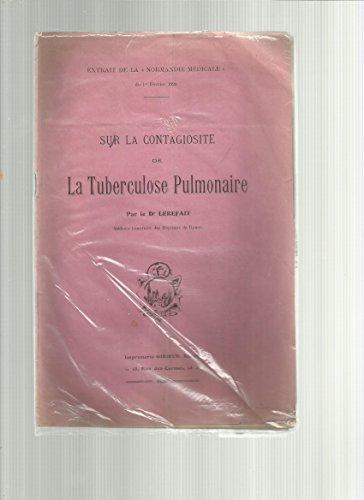 Sur La Contagiosité De La Tuberculose Pulmonaire -Extrait Normandie Médicale Du 1er Février 1920
