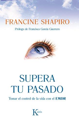 SUPERA TU PASADO por Francine Shapiro