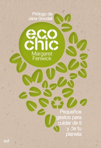 EcoChic: Pequeños gestos para cuidar de ti y de tu planeta (MR Prácticos)