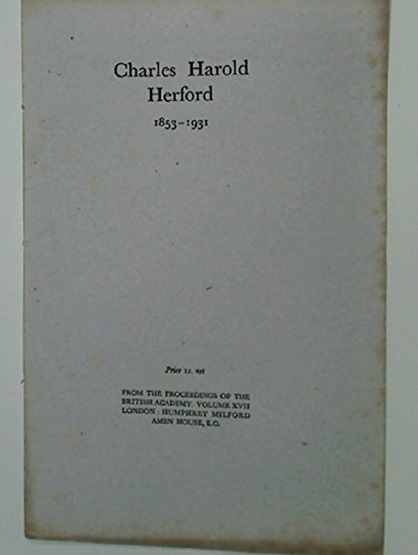 Obituary of Charles Harold Herford (1853 - 1931). Offprint, Proceedings of the British Academy, Vol 17.