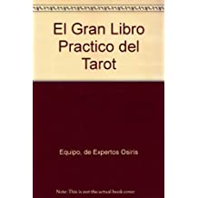 Tarot - gran libro practico (Ciencias Ocultas Y Misterios)