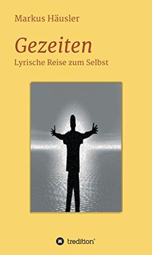 Gezeiten: Lyrische Reise zum Selbst von [Markus Häusler]