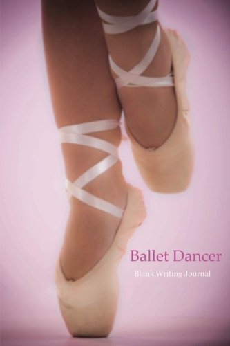 Ballet Dancer Blank Writing Journal by CastleHill Journals (2014-05-22)