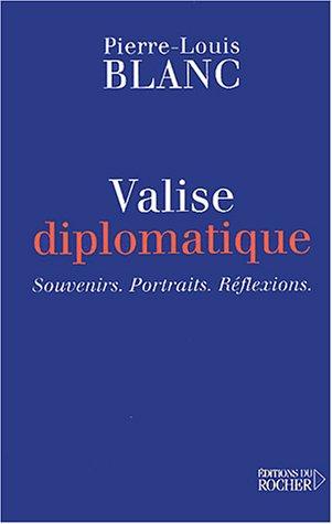 Valise diplomatique par P.-L. Blanc