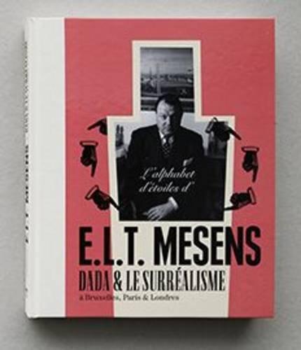 L'alphabet d'Etoiles d' E.L.T. Mesens: Dada et le Surrealisme a Bruxelles, Paris & Londres por Phillip van den Bossche