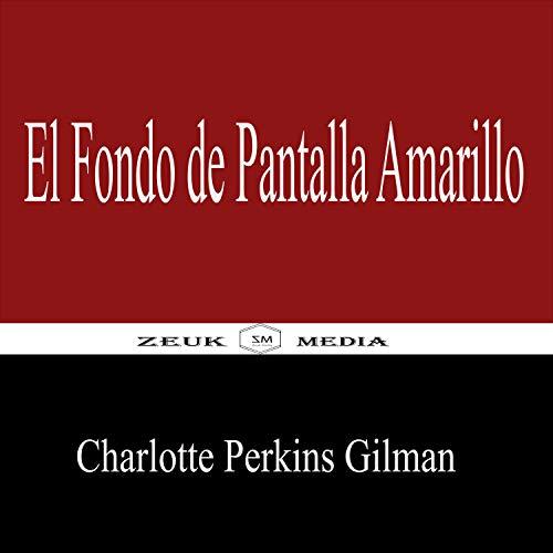 El Fondo de Pantalla Amarillo (Spanish Edition)