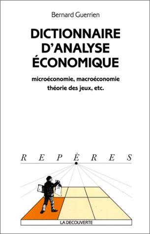 dictionnaire-d-39-analyse-economique-microconomie-macroconomie-thorie-des-jeux-etc