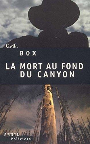 La Mort au fond du canyon par C. J. Box