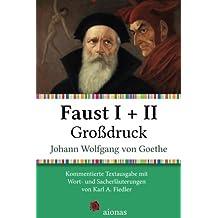 Faust I + II. Großdruck: Kommentierte Textausgabe mit Sach- und Worterläuterungen