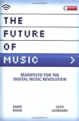 The Future of Music: Manifesto for the Digital Music Revolution