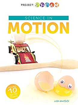 Lisa Amstutz - Science in Motion (Project: STEAM)