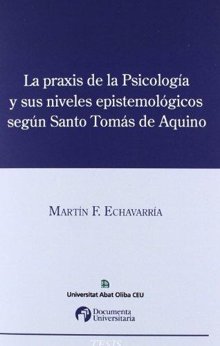 La praxis de la psicología y sus niveles epistemológicos según Santo Tomás de Aquino (Tesis)