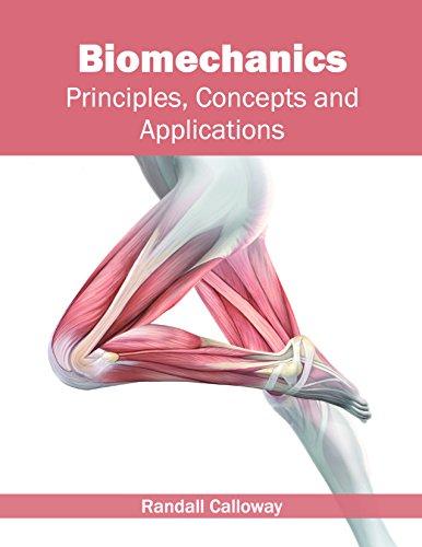 Biomechanics: Principles, Concepts and Applications