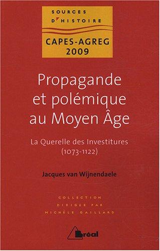 Propagande et polémique au Moyen Age : La Querelle des investitures (1073-1122)