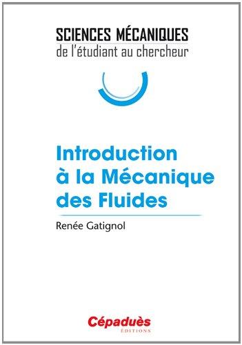 Introduction à la mécanique des fluides - Collection Sciences Mécaniques : de l'étudiant au chercheur