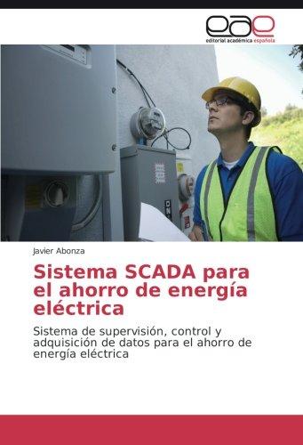 Sistema SCADA para el ahorro de energía eléctrica por Abonza Javier