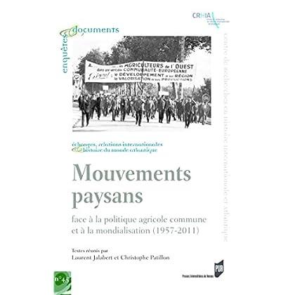 Mouvements paysans face à la politique agricole commune et à la mondialisation (1957-2011) (Enquêtes et documents t. 45)