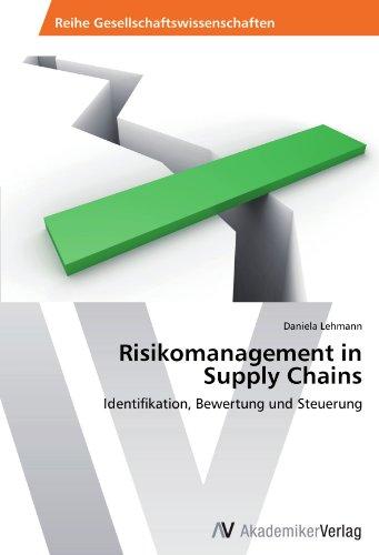 Risikomanagement in  Supply Chains: Identifikation, Bewertung und Steuerung