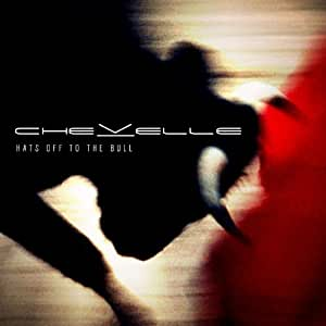 Hats Off To The Bull (Deluxe Edition) [+2 Bonus Tracks] by Chevelle (2011-01-01)