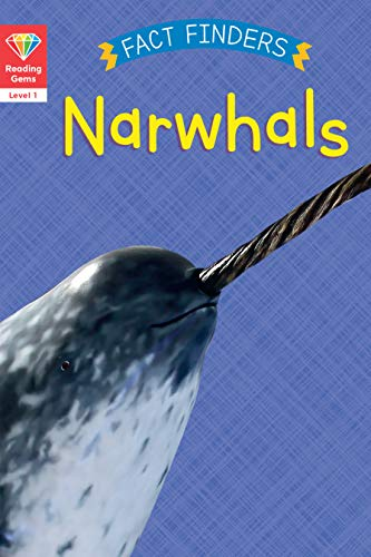 Reading Gems Fact Finders: Narwhals (Level 1) (English Edition)