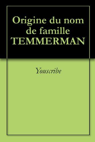 Origine du nom de famille TEMMERMAN (Oeuvres courtes)