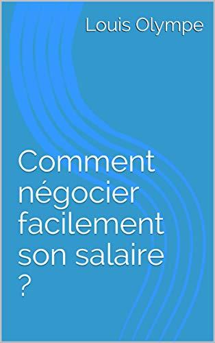 Couverture du livre Comment négocier facilement son salaire ?