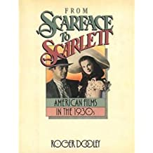 From Scarface to Scarlett: American Films in the 1930s #31639 by Roger Dooley (1984-11-01)
