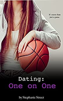 Dating: One on One: Eastridge Heights Basketball Book 1 (English Edition)