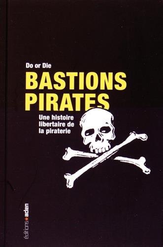 Bastions Pirates : Une histoire libertaire de la piraterie par Do or Die