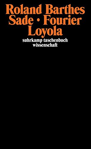 Sade. Fourier. Loyola (suhrkamp taschenbuch wissenschaft, Band 585)